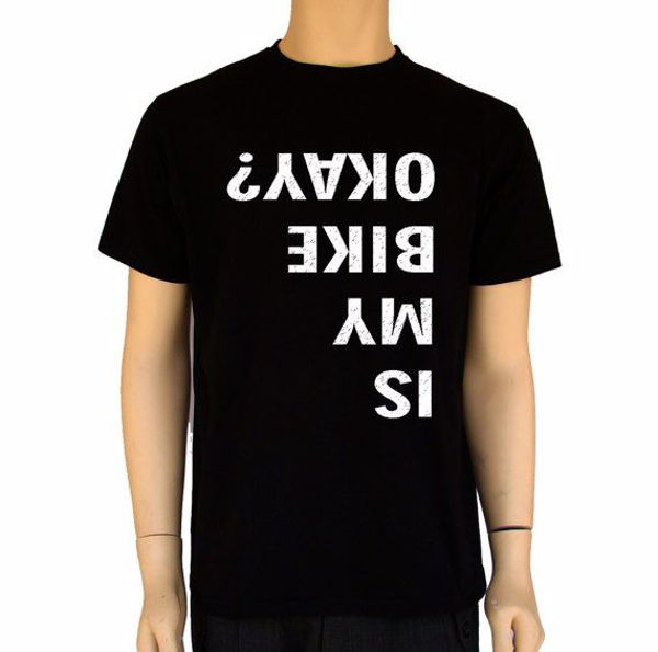 תמונה של Is-My-Bike-Okay -Bike Shirt